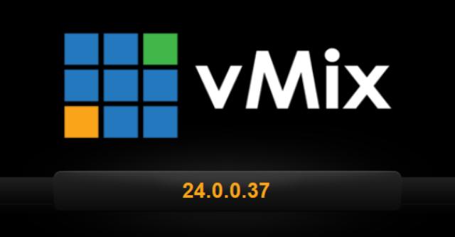 vMix24.0.0.37版本内测速看!!!
